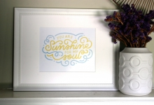 You Are Sunshine For My Soul Hand Lettered Art Print