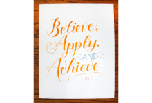 Believe, Apply, and Achieve Custom Hand Lettered Quote