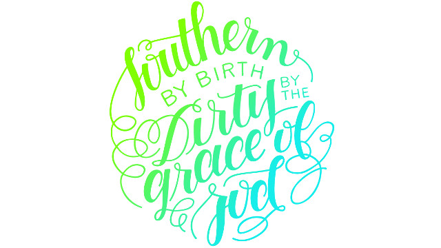 Southern by Birth, Dirty by the Grace of God Custom Art Print