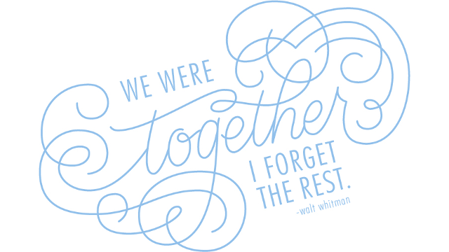 We Were Together Custom Hand Lettering
